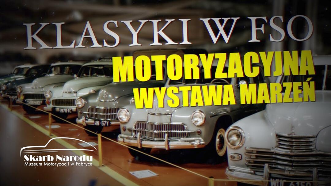 Klasyki w FSO – Motoryzacyjna Wystawa Marzeń