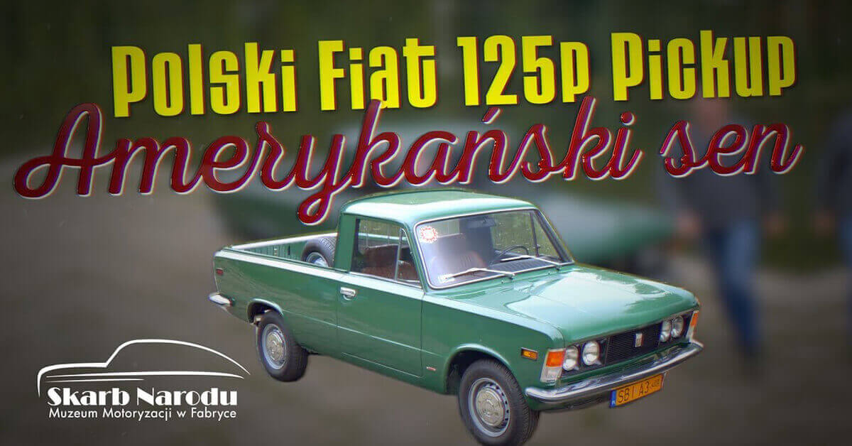 Polski Fiat 125p Pickup – Amerykański Sen