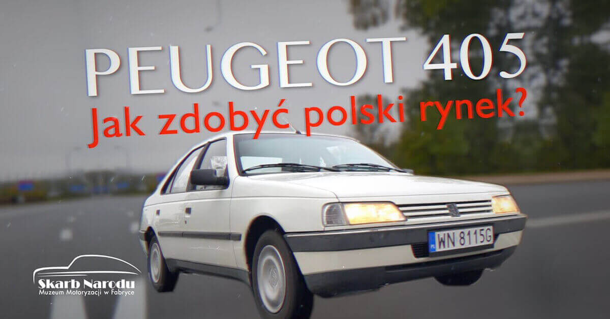 Peugeot 405 – Jak zdobyć polski rynek motoryzacyjny