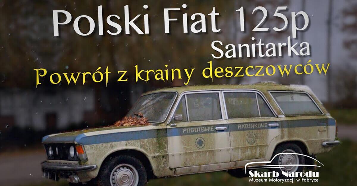 Read more about the article Polski Fiat 125p Sanitarka – Powrót z Krainy Deszczowców