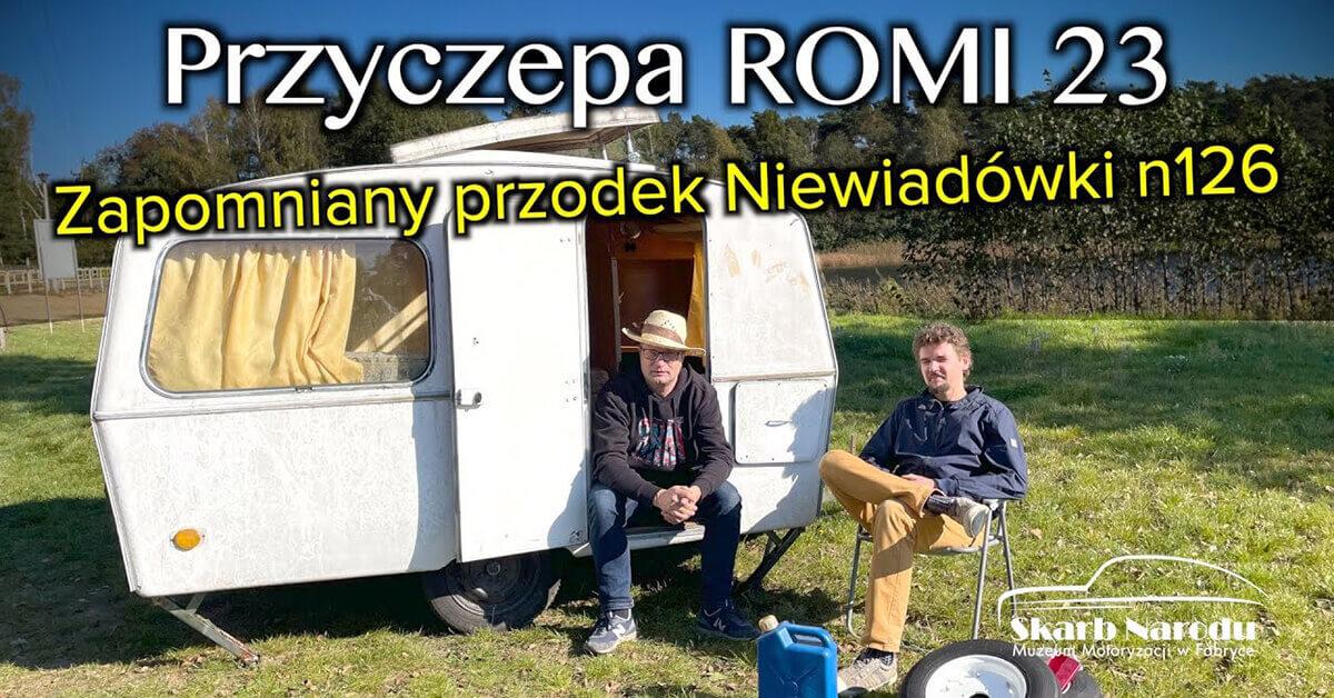 Read more about the article Post-wakacyjna wyprawa po przyczepę kempingową ROMI 23 poprzedniczkę Niawiadówki N126